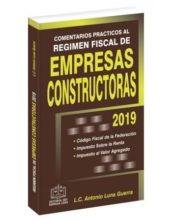 COMENTARIOS PRÁCTICOS AL RÉGIMEN FISCAL DE EMPRESAS CONSTRUCTORAS 2019