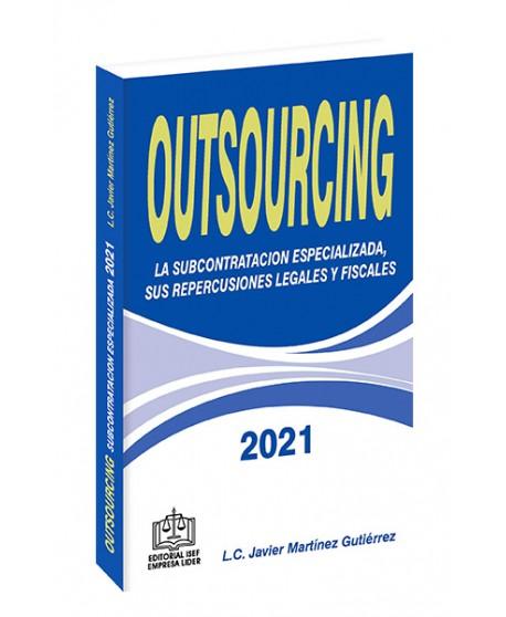 Outsourcing La Subcontratación Especializada, sus Repercusiones Legales y Fiscales 2021