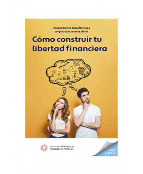 Cómo construir tu libertad financiara (IMCP)