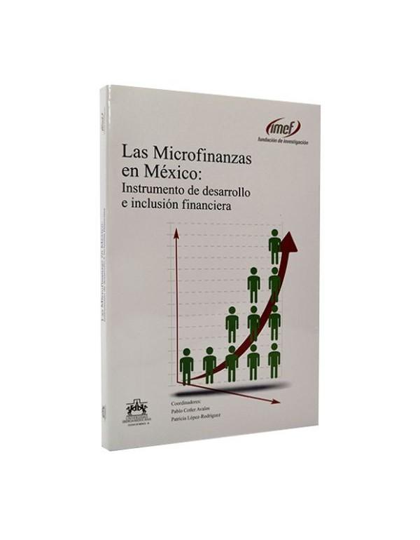 Las Microfinanzas en México: Instrumento de desarrollo e inclusión financiera
