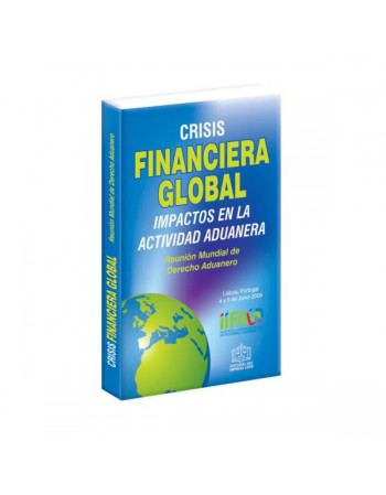 Crisis Financiera Global Impactos en la Actividad Aduanera